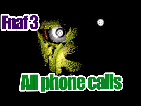 All phone calls night 1 6 in five nights at freddy s 3