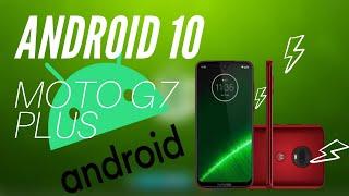 Android 10 - Motorola G7 Plus  Primeras impresiones