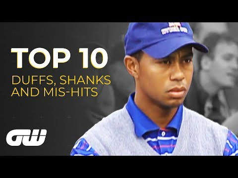 Top 10: DUFFS, SHANKS and MIS-HITS   Golfing World