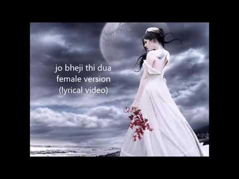 Jo bheji thi dua/  full song/ female version