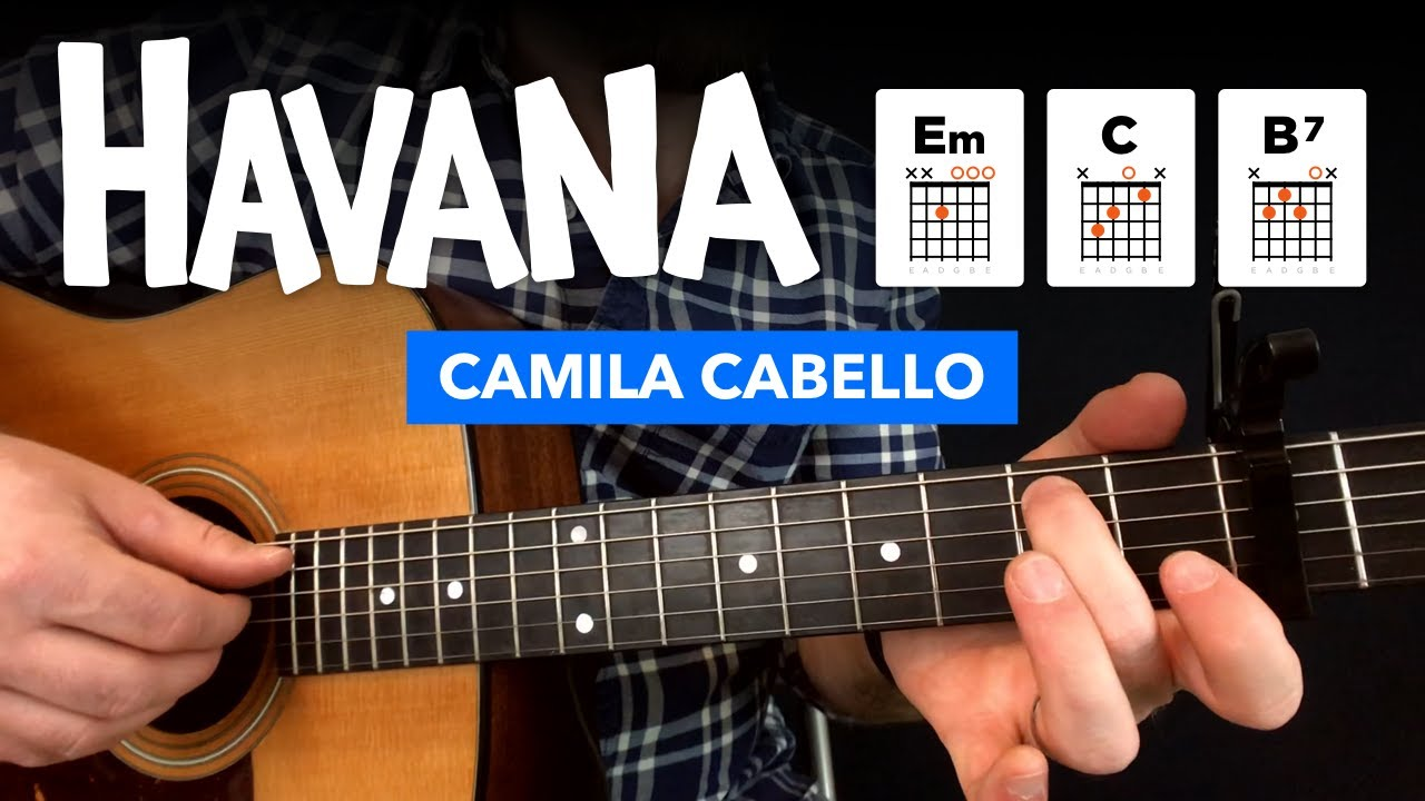 Havana Easy Guitar Lesson W Chords Fingerstyle Tabs Youtube