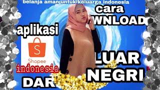 Gambar cover Tutorial Download Aplikasi Shopee INDONESIA Di Luar Negri AMANNNNN || Shopee Indonesia