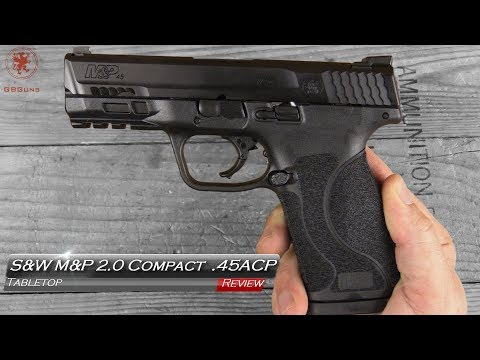 S&W M&P Compact 2.0 .45acp  tabletop Review and Field Strip