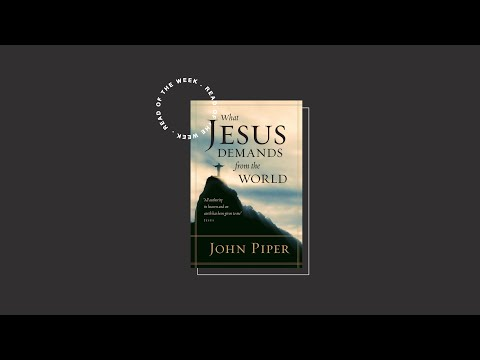 April 7   Read Of The Week: What Jesus Demands From The World
