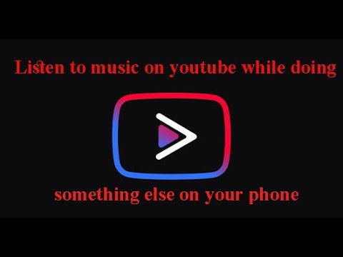 How to play music on Youtube while doing something else