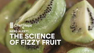 ChefSteps Nerd Alert: The Science of Fizzy Fruit