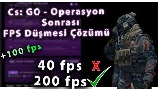 Cs: GO - Operasyon Sonrası FPS Düşmesi Çözümü