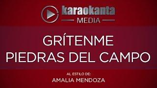 Karaokanta - Amalia Mendoza - Grítenme piedras del campo