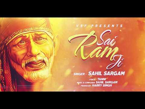 SAI RAM JI | SAHIL SARGAM | VSF | DEVOTIONAL ANTHEM 2017