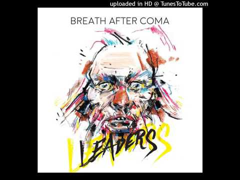 Breath After Coma Leaders (2017) (New Full Album)