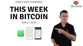 This week in Bitcoin - Apr 1st, 2019