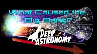 what caused the big bang