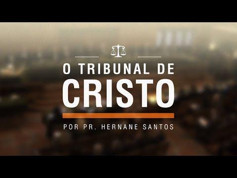 O Tribunal de Cristo - Pr Hernane Santos