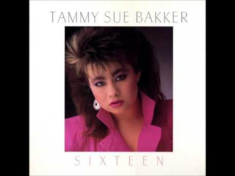 Tammy Sue Bakker  Sixteen  07 Know You're There