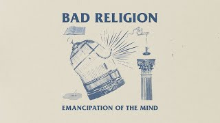 "Download Bad Religion - ""Emancipation Of The Mind"" (Lyric Video)"