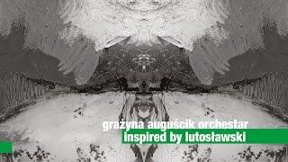 Grażyna Auguścik Orchestar – Inspired By Lutosławski
