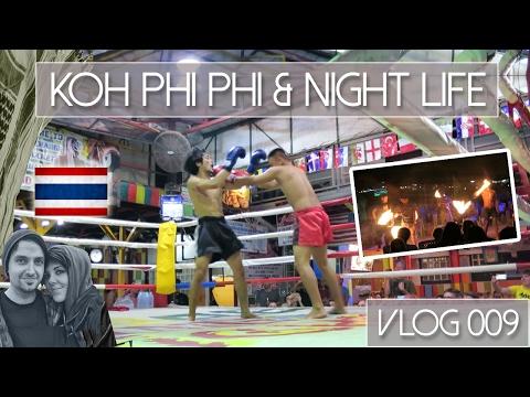 KOH PHI PHI, NIGHTLIFE, DRUNK FIGHT CLUB & BEACH RAVE  -- VLOG 009