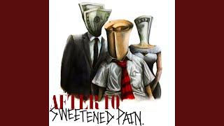 Play Sweetened Pain.