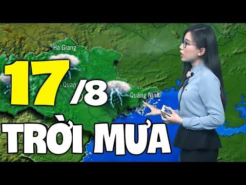 Dự báo thời tiết hôm nay và ngày mai 17/8 | Dự báo thời tiết đêm nay mới nhất