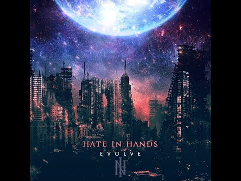 Hate in Hands - Evolve - 2017 ( Melodic Death Metal )
