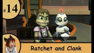 Ratchet and Clank part 14 - You be nice