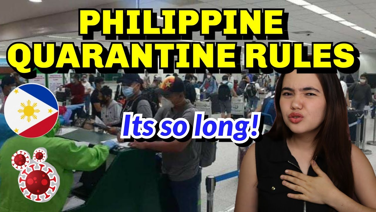 PHILIPPINE QUARANTINE RULES: 7 or 21 days? HOW MANY DAYS is the QUARANTINE PERIOD?TRAVEL UPDATE 2021