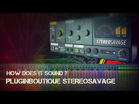 PluginBoutique StereoSavage | How Does It Sound ?