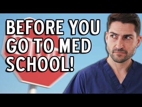 Before You Go to Med School You Must Know This!
