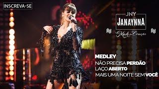 Janaynna - Medley - Não Precisa Perdão - Laço Aberto - Mais uma noite sem você  -  [Vídeo Oficial] YouTube Videos