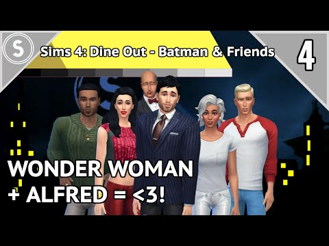Let's Play Sims 4: Dine Out - Batman and Friends - [P4] - Alfred can GET IT!