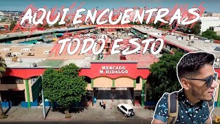 AQUÍ ENCUENTRAS TODO ESTO!! | MERCADO HIDALGO | TIJUANA
