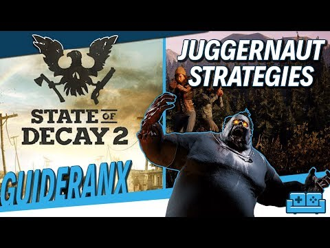 State of Decay 2: How To Kill Juggernauts (Without Dying