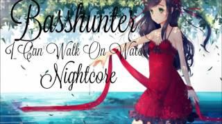 Basshunter - I Can Walk On Water [Nightcore] + Lyrics