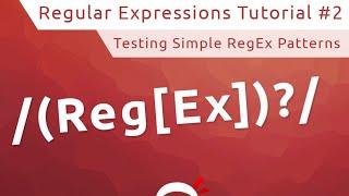 regular Expressions (RegEx) Tutorial #2 - Simple RegEx Patterns