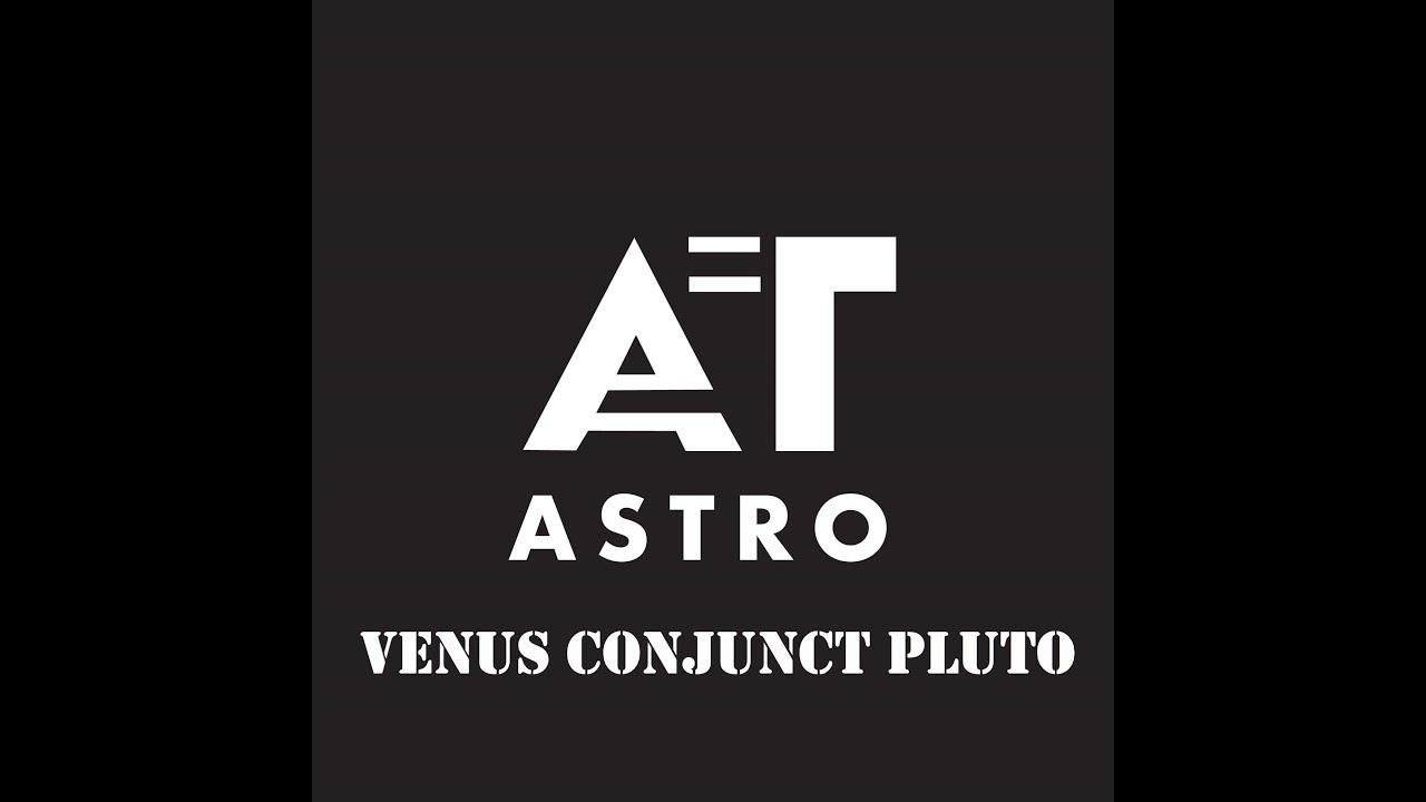 Natal Venus conjunct Pluto