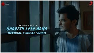 Gambar cover Baarish Lete Aana - Official Lyrical Video | Darshan Raval | Indie Music Label