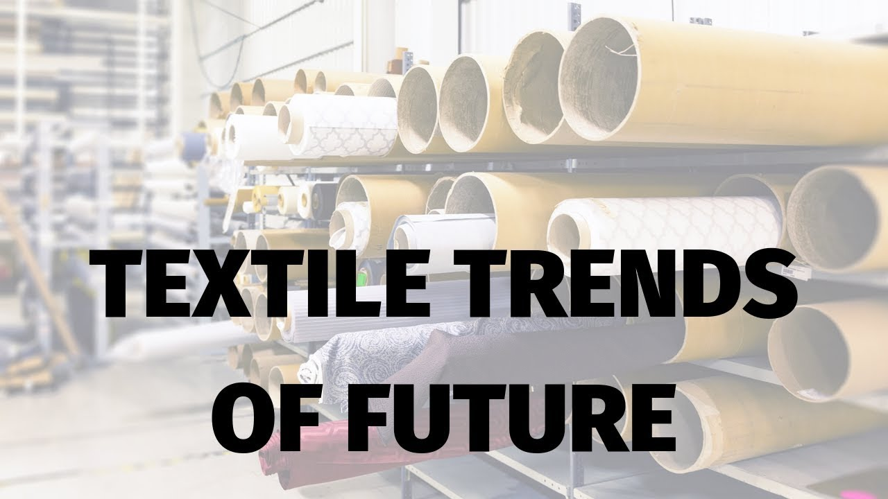 Top 5 Textile Trends of the Future