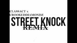 Street Knock - ClassAct (Remix)