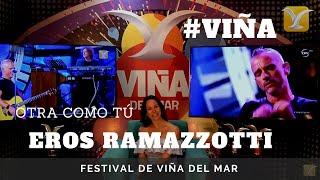 EROS RAMAZZOTTI  - Otra Como Tú - Ídolos del Festival de Viña #VIÑA #CHILE