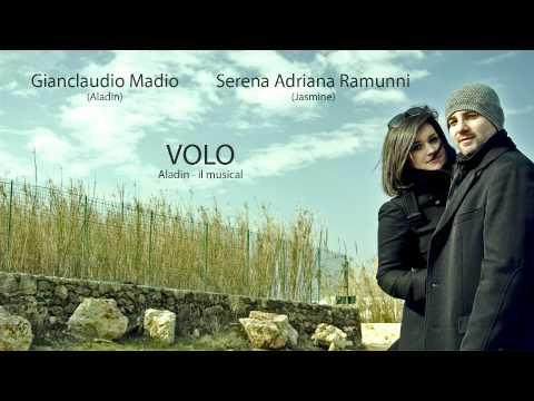 Volo - Aladin il musical (interpretata da Gianclaudio Madio e Serena Adriana Ramunni)