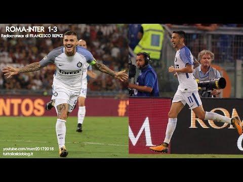 ROMA-INTER 1-3 - Radiocronaca di Francesco Repice (26/8/2017) da Rai Radio 1