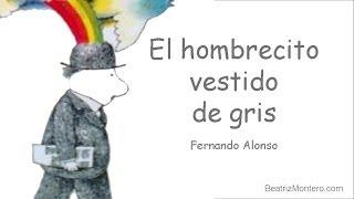 El hombrecito vestido de gris - Cuentos infantiles - Fernando Alonso
