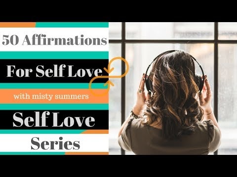 50 Affirmations For Self Love And Self Confidence - Self Love Series