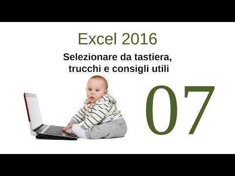 Excel 2016 - 07 - Selezionare da tastiera, trucchi e consigli utili