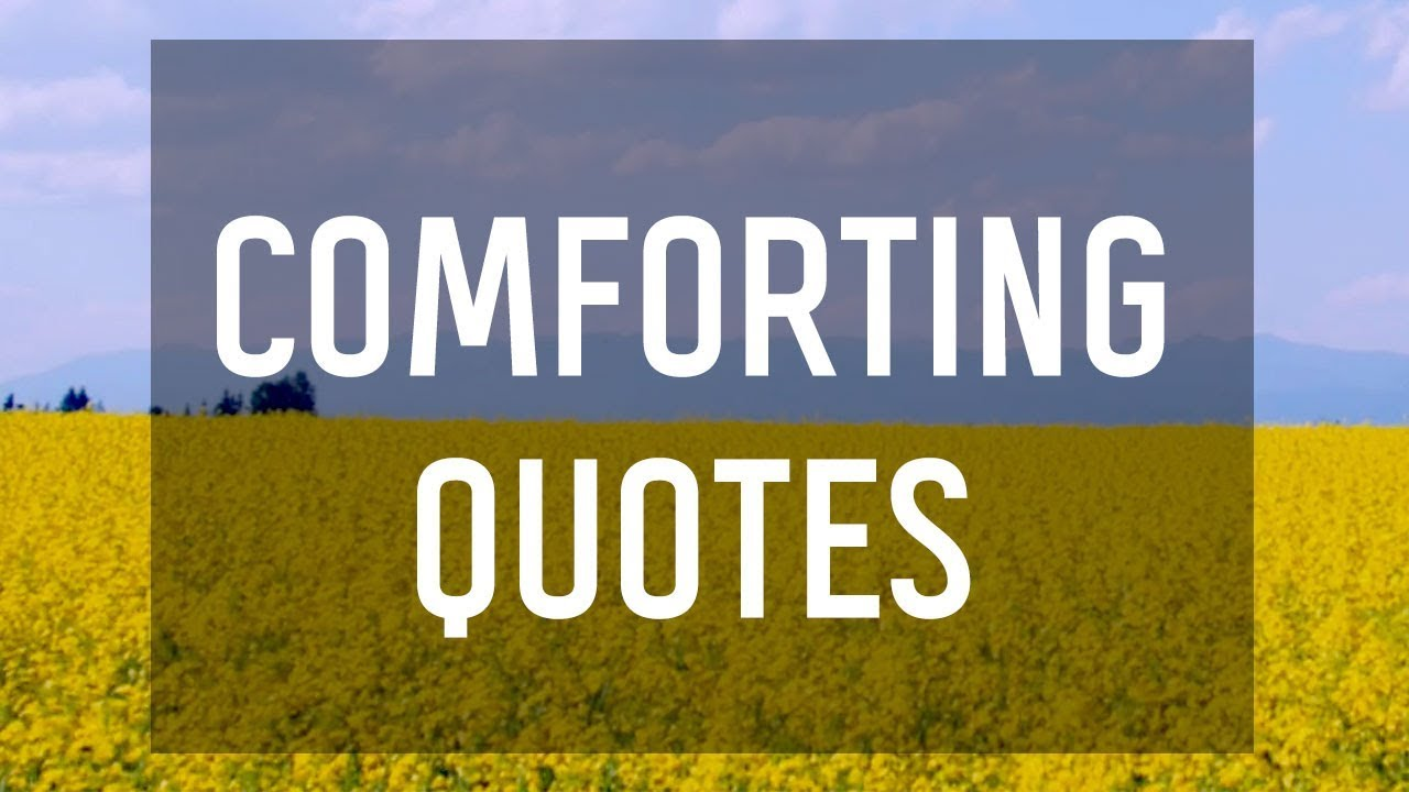 Comforting Quotes | Comforting Quotes Youtube