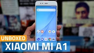 Xiaomi Mi A1 Unboxing and First Look | Camera, Specs, Price, and More