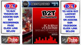 B2T033 BC & Ben H VS Tom Parr-Bass Was The Murder