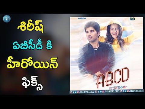 Allu Sirish ABCD Movie Heroine Fix | Allu Sirish | Sanjeev Reddy | #ABCDTelugu | Ready 2 Release