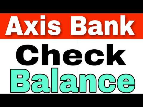 How To Check Axis Bank Balance By Missed Call And SMS