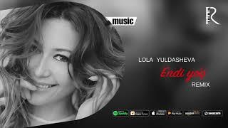 Lola Yuldasheva - Endi yo'q ( remix)